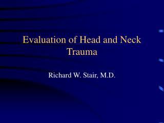 Evaluation of Head and Neck Trauma