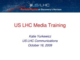 US LHC Media Training