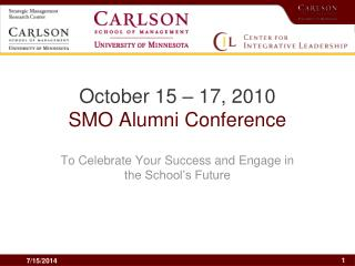 October 15 � 17, 2010 SMO Alumni Conference