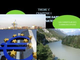 THEME V CHAPITRE I UNION EUROPEENNE DANS LA MONDIALISATION