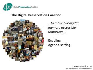 ...to make our digital memory accessible tomorrow ... Enabling Agenda-setting