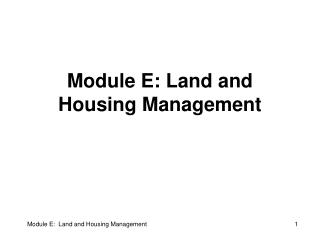 Module E: Land and Housing Management