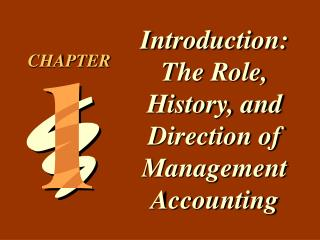 Introduction:  The Role, History, and Direction of Management Accounting