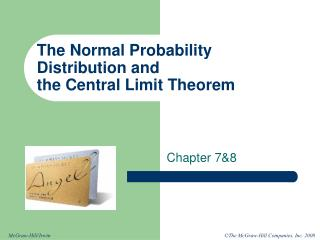 The Normal Probability Distribution and  the Central Limit Theorem