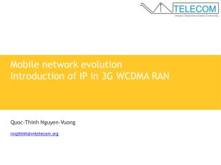 Mobile network evolution Introduction of IP in 3G WCDMA RAN