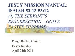 JESUS' MISSION MANUAL: ISAIAH 52:13-53:12 (4) THE SERVANT'S RESURRECTION – GOD'S EASTER SURPRISE