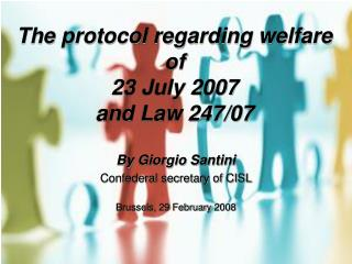The protocol regarding welfare of  23 July 2007  and Law 247/07