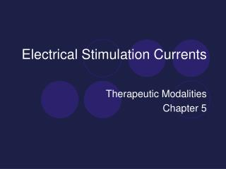 Electrical Stimulation Currents