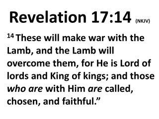 Revelation 17:14  (NKJV)