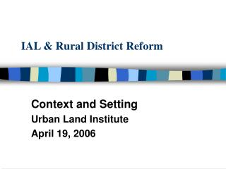 IAL & Rural District Reform