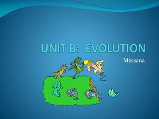 UNIT B:  EVOLUTION