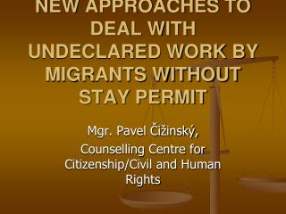 N EW APPROACHES TO  DEAL WITH  UNDECLARED WORK BY  MIGRANTS WITHOUT STAY PERMIT