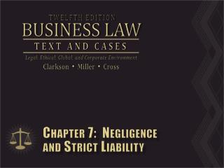 Chapter 7:  Negligence  and Strict Liability