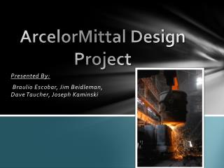ArcelorMittal Design Project