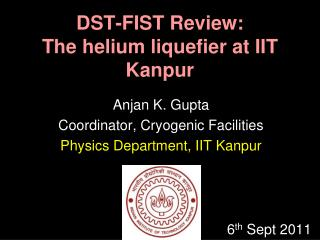 DST-FIST Review: The helium liquefier at IIT Kanpur