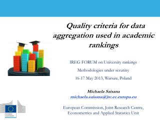 Quality criteria for data aggregation used in academic rankings IREG FORUM on University rankings  Methodologies under