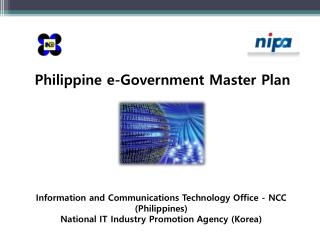 Information and Communications Technology  Office - NCC   (Philippines) National IT Industry Promotion  Agency ( Korea)