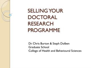 SELLING YOUR DOCTORAL RESEARCH PROGRAMME