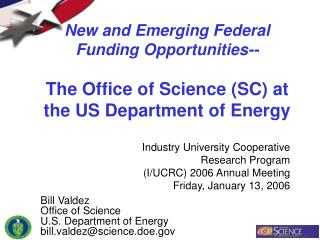 New and Emerging Federal Funding Opportunities-- The Office of Science (SC) at the US Department of Energy