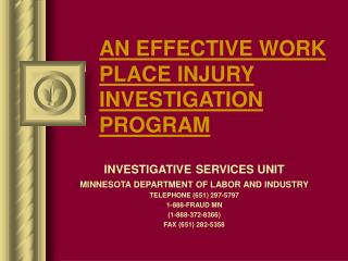 AN EFFECTIVE WORK  PLACE INJURY INVESTIGATION PROGRAM
