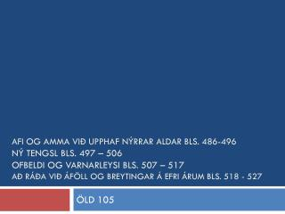 AFI OG AMMA VI  UPPHAF N RRAR ALDAR BLS. 486-496 N  TENGSL BLS. 497   506 ofbeldi og varnarleysi bls. 507   517 a  r  a