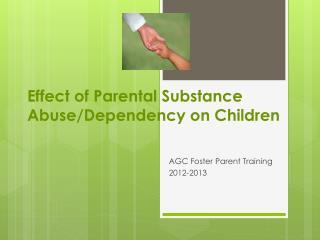 Effect of Parental Substance Abuse/Dependency on Children