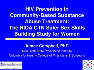 HIV Prevention in  Community-Based Substance Abuse Treatment:  The NIDA CTN Safer Sex Skills Building Study for Women