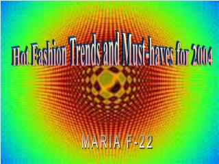 Hot Fashion Trends and Must-haves for 2004