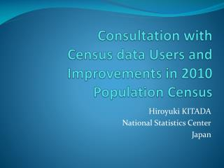 Consultation with Census data Users and Improvements in 2010 Population Census