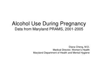Alcohol Use During Pregnancy  Data from Maryland PRAMS, 2001-2005