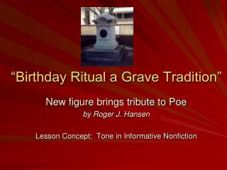 """Birthday Ritual a Grave Tradition"""