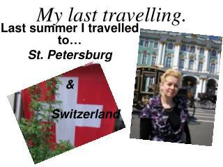 My last travelling.