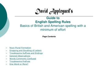 Guide to  English Spelling Rules  Basics of British and American spelling with a minimum of effort