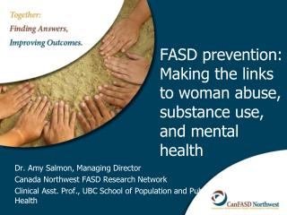 FASD prevention: Making the links to woman abuse, substance use, and mental health