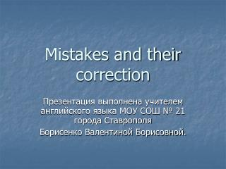 Mistakes and their correction