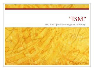 """ISM"""