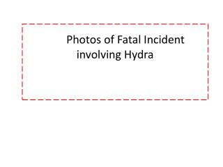 Photos of Fatal Incident involving Hydra