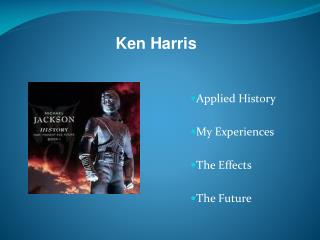 Applied History My Experiences The Effects The Future