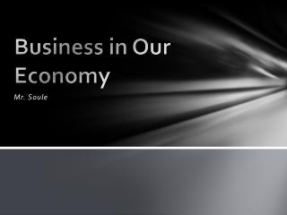 Business in Our Economy