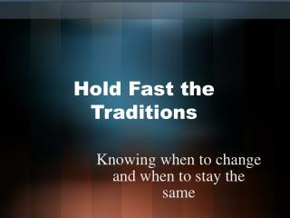 Hold Fast the Traditions