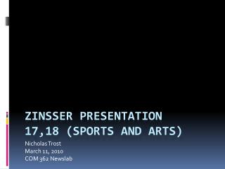 Zinsser Presentation 17,18 (Sports and arts)