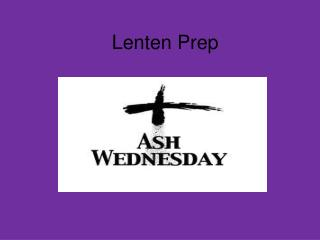 Lenten Prep
