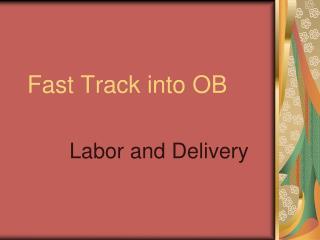 Fast Track into OB