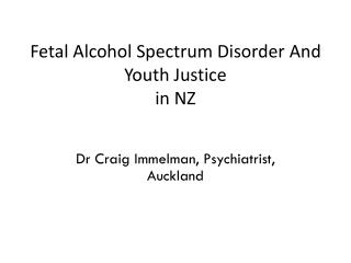 Fetal Alcohol Spectrum Disorder And Youth Justice in NZ