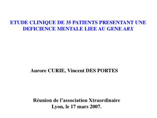ETUDE CLINIQUE DE 35 PATIENTS PRESENTANT UNE  DEFICIENCE MENTALE LIEE AU GENE ARX