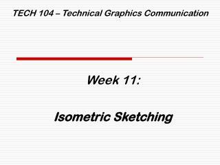 TECH 104 � Technical Graphics Communication
