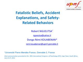Fatalistic Beliefs, Accident Explanations, and Safety-Related  Behaviors