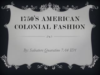 1750's American Colonial Fashion