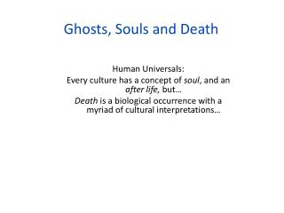 Ghosts, Souls and Death
