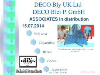 DECO Bly UK Ltd       DECO Blei P. GmbH